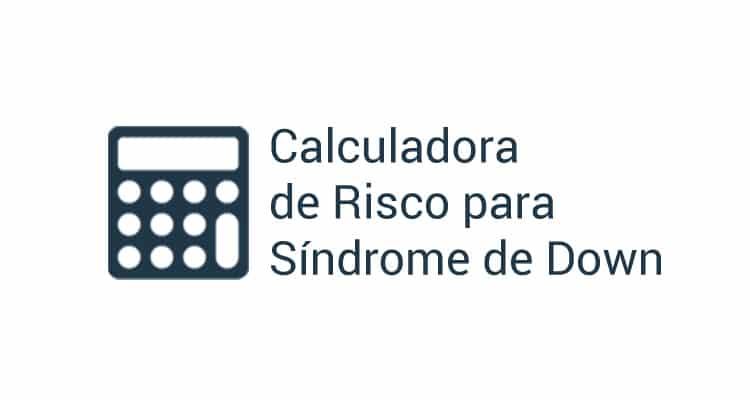 Calculadora de Risco para Síndrome de Down